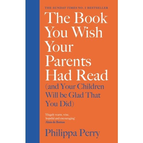 Philippa Perry The Book You Wish Your Parents Had Read