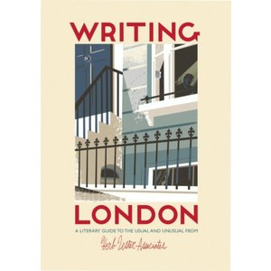 Herb Lester Associates Writing London: A Literary Guide