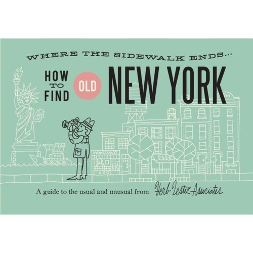 Herb Lester Associates How To Find Old New York: A Guide to the Usual and Unusual