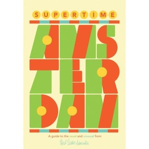 Herb Lester Associates Supertime Amsterdam: A Guide to the Usual and Unusual