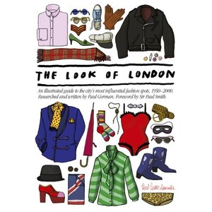 Herb Lester Associates The Look Of London: An Illustrated Guide to the City's Most Influential Fashion