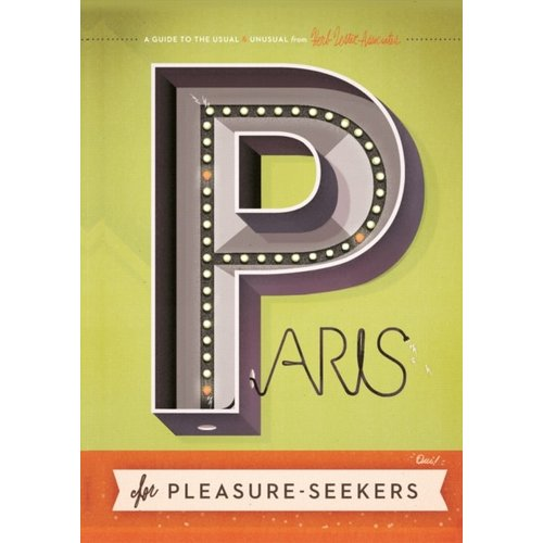Herb Lester Associates Paris For Pleasure-seekers: A Guide to the Usual and Unusual
