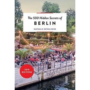 Nathalie Dewalhens The 500 Hidden Secrets of Berlin