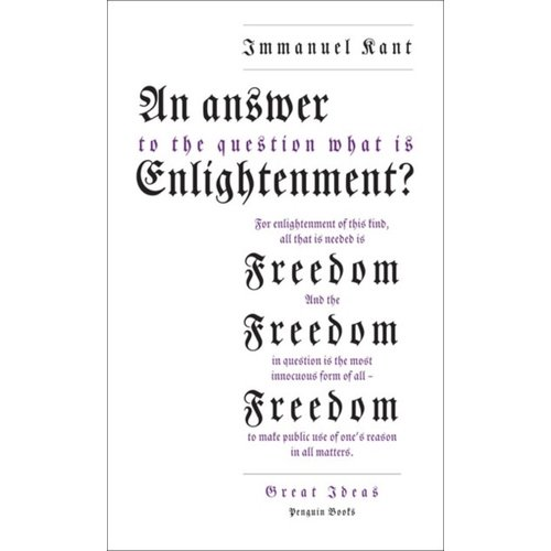 "Immanuel Kant An Answer to the Question: ""What is Enlightenment?"""