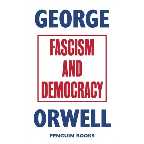 George Orwell Fascism And Democracy