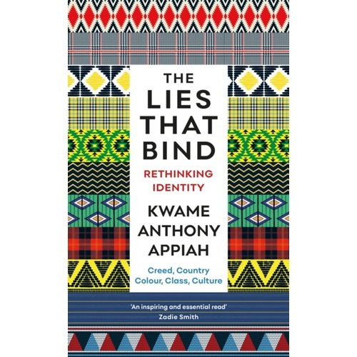 Kwame Anthony Appiah The Lies That Bind