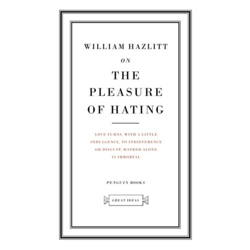 The Pleasure of Hating