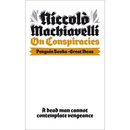 Niccolo Machiavelli On Conspiracies