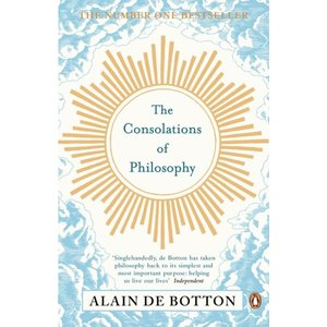 Alain de Botton The Consolations of Philosophy