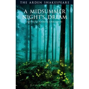 William Shakespeare A Midsummer Night's Dream (Arden Edition)