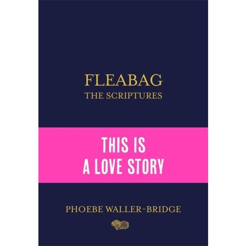 Phoebe Waller-Bridge Fleabag: The Scriptures
