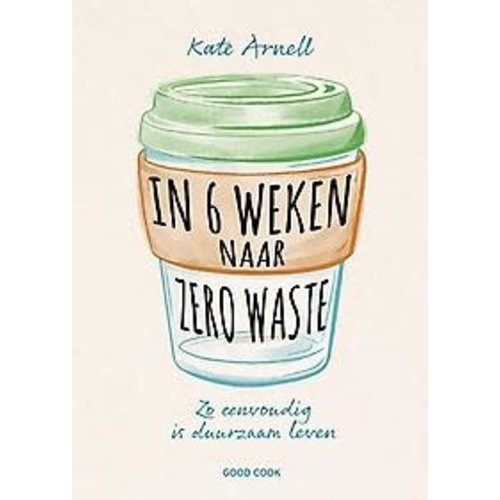 Kate Arnell In 6 weken naar zero waste