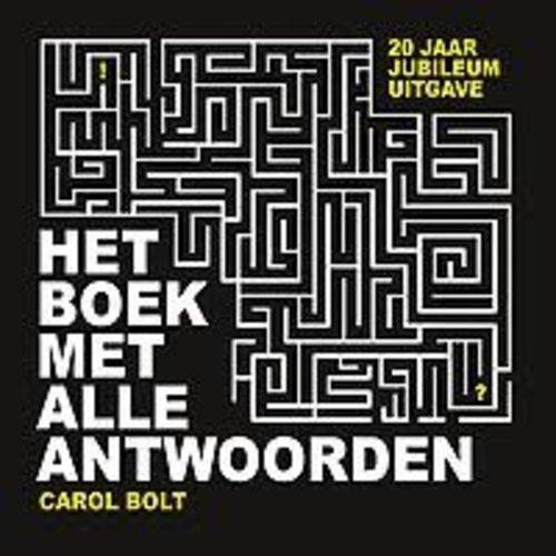 Carol Bolt Het boek met alle antwoorden: 20 jaar jubileumuitgave