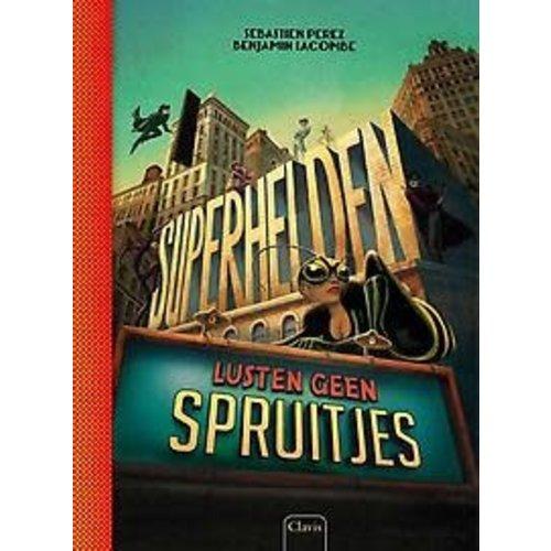 Benjamin Lacombe Superhelden lusten geen spruitjes