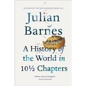 Julian Barnes A History Of The World In 10 1/2 Chapters