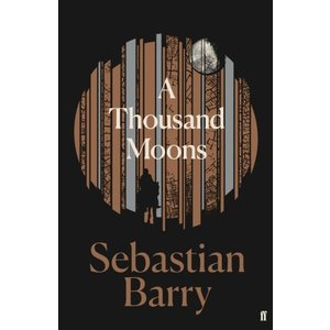 Sebastian Barry A Thousand Moons