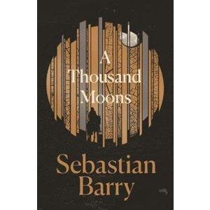 Sebastian Barry A Thousand Moons
