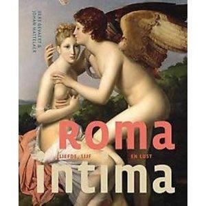 Roma Intima: Liefde, lijf en lust