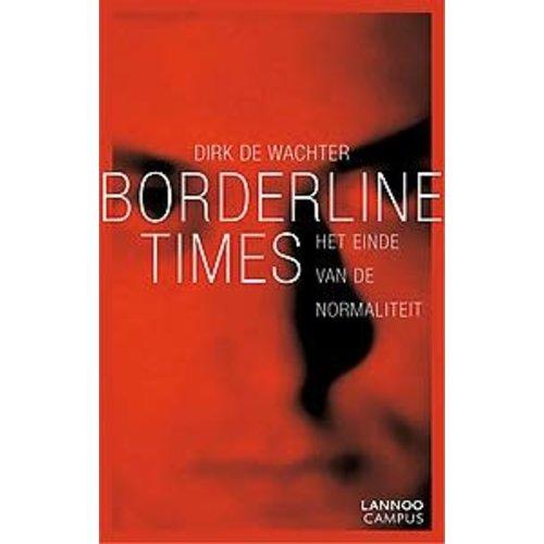 Dirk De Wachter Borderline Times: Het einde van de normaliteit