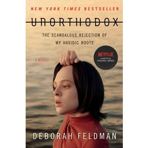 Deborah Feldman Unorthodox: The Scandalous Rejection of My Hasidic Roots