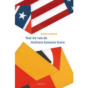 Susan Neiman Wat we van de Duitsers kunnen leren