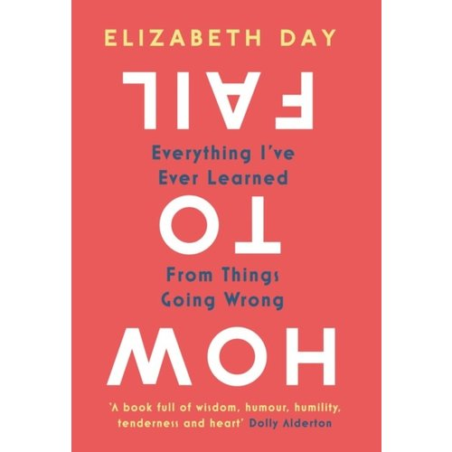 Elizabeth Day How To Fail