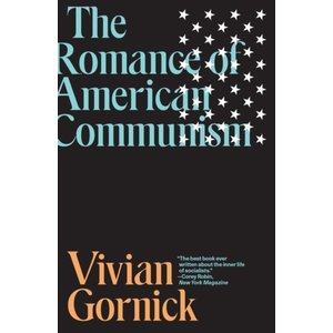 Vivian Gornick The Romance of American Communism