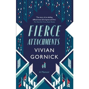 Vivian Gornick Fierce Attachments