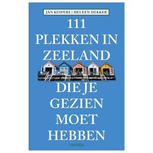 111 plekken in Zeeland die je gezien moet hebben