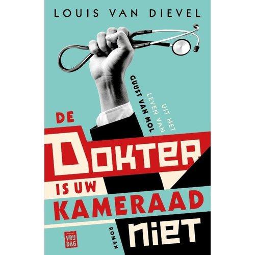 Louis Van Dievel De dokter is uw kameraad niet