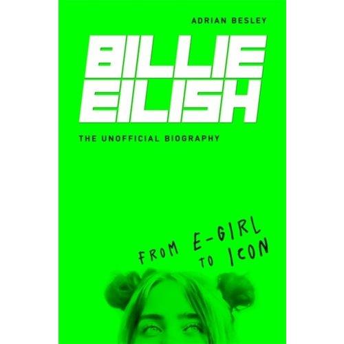 Billie Eilish: The Unofficial Biography