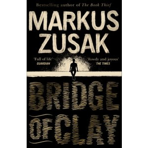 Markus Zusak Bridge of Clay