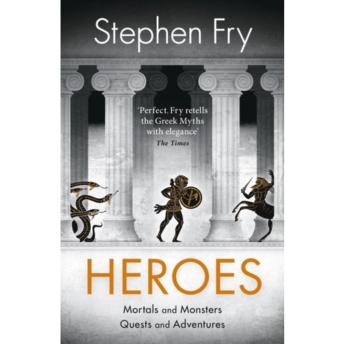 Stephen Fry Heroes: The Myths of the Ancient Greek Heroes Retold