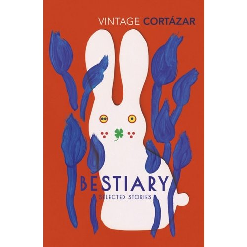 Bestiary: The Selected Stories of Julio Cortazar
