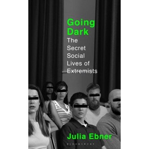 Going Dark: The Secret Social Lives of Extremists