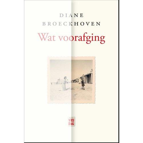 Diane Broeckhoven Wat voorafging