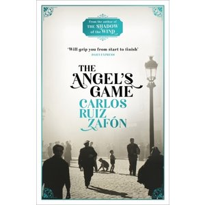 Carlos Ruiz Zafon The Angel's Game: The Cemetery of Forgotten Books 2