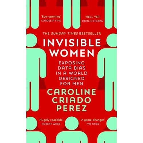 Caroline Criado Perez Invisible Women: Exposing Data Bias in a World For Men