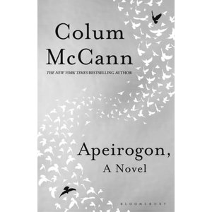 Colum McCann Apeirogon: A Novel