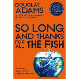 Douglas Adams So Long and Thanks for all the Fish
