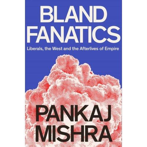 Blind Fanatics: Liberals, Race and Empire