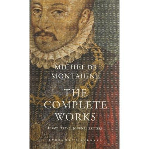 Michel De Montaigne Michel de Montaigne: The Complete Works