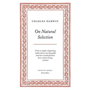 Charles Darwin On Natural Selection