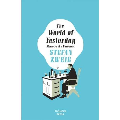 Stefan Zweig The World of Yesterday: Memoirs of a European