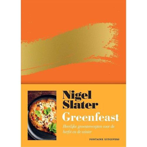 Nigel Slater Greenfeast: Heerlijke groenterecepten voor de herfst en de winter