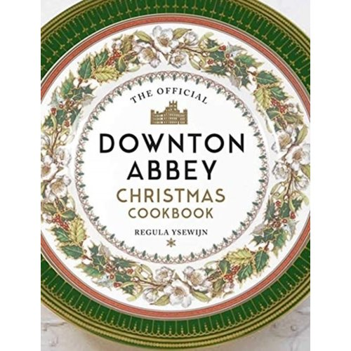 Regula Ysewijn The Official Downton Abbey Christmas Cookbook (Gesigneerd)
