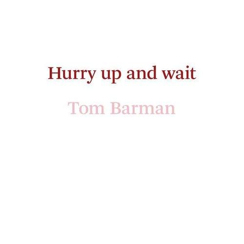 Tom Barman: Hurry Up and Wait