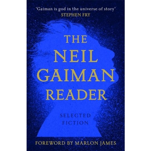 Neil Gaiman The Neil Gaiman Reader: Selected Fiction
