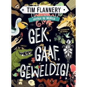 Tim Flannery Gek, Gaaf, Geweldig!
