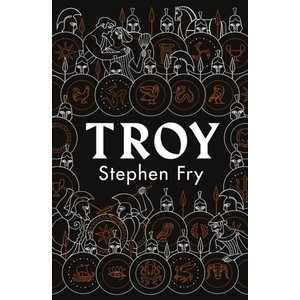 Stephen Fry Troy: Our Greatest Story Retold